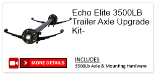 Echo Trailers 3500lb axle upgrade